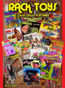 The cover to Rack Toys : Cheap, Crazed Playthings