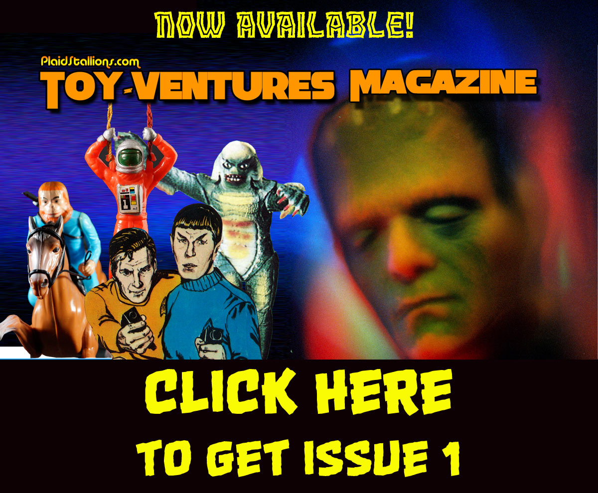 PlaidStallions Toy-Ventures magazine is an old school print magazine about vintage toys from the 1960s, 1970s, and 1980s covering topics and items that don't get the respect they deserve.